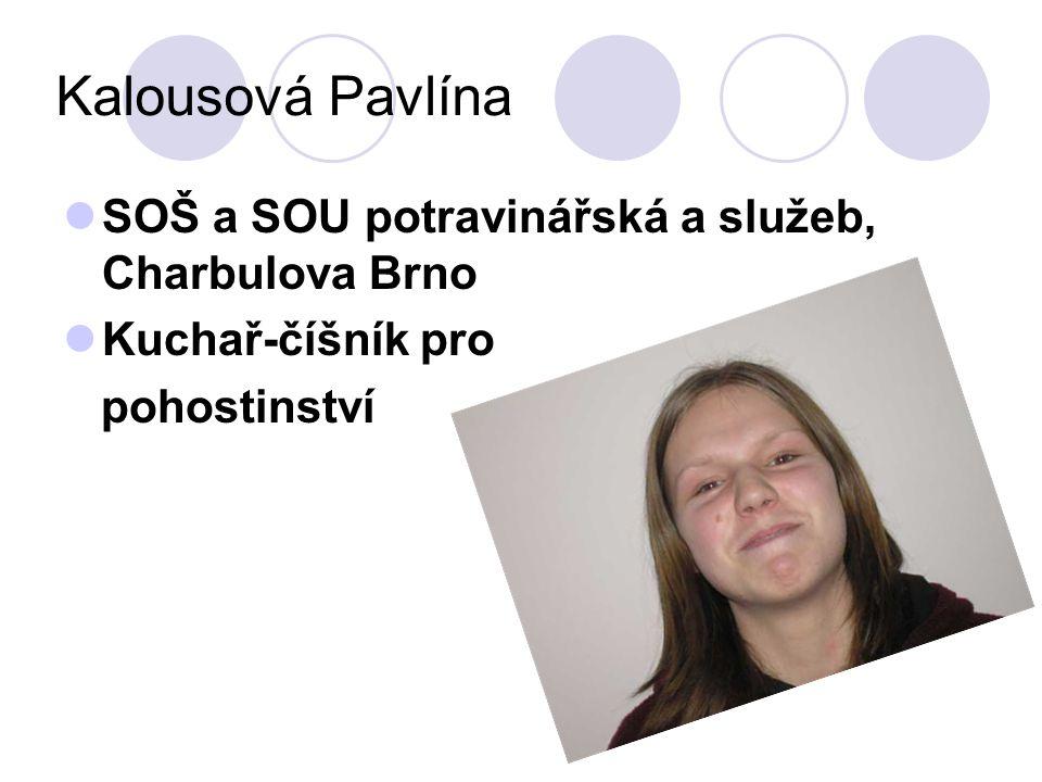 Kalousová Pavlína SOŠ a SOU potravinářská a služeb, Charbulova Brno