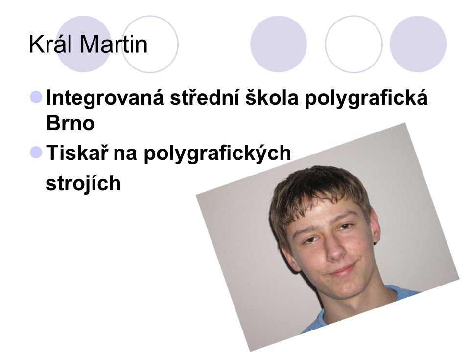 Král Martin Integrovaná střední škola polygrafická Brno