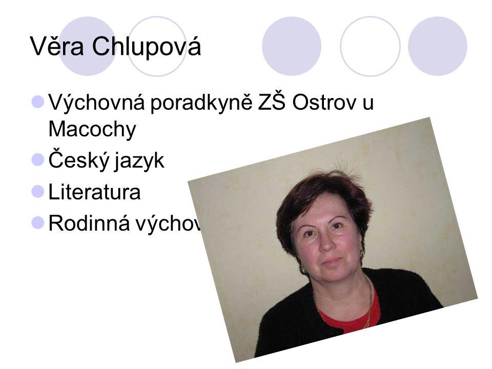 Věra Chlupová Výchovná poradkyně ZŠ Ostrov u Macochy Český jazyk