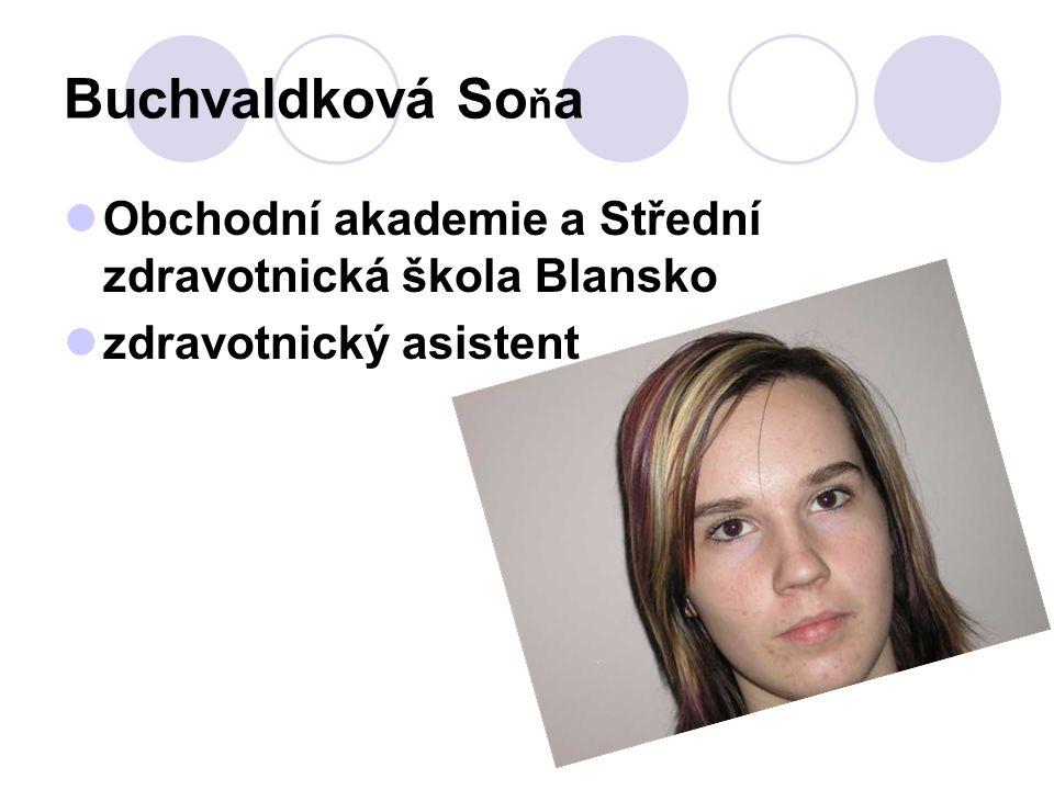 Buchvaldková Soňa Obchodní akademie a Střední zdravotnická škola Blansko zdravotnický asistent