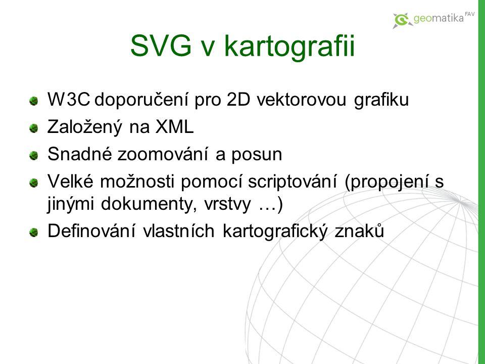 SVG v kartografii W3C doporučení pro 2D vektorovou grafiku
