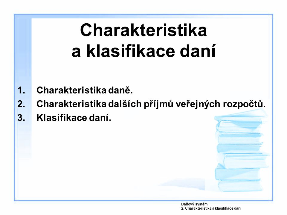 Charakteristika a klasifikace daní