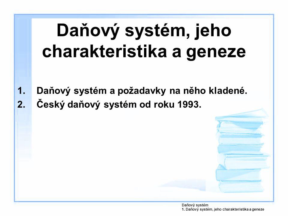 Daňový systém, jeho charakteristika a geneze