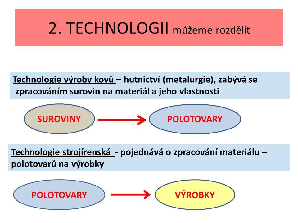 2. TECHNOLOGII můžeme rozdělit