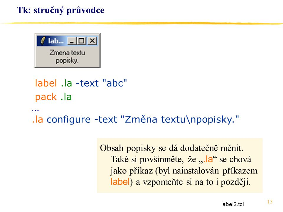 .la configure -text Změna textu\npopisky.