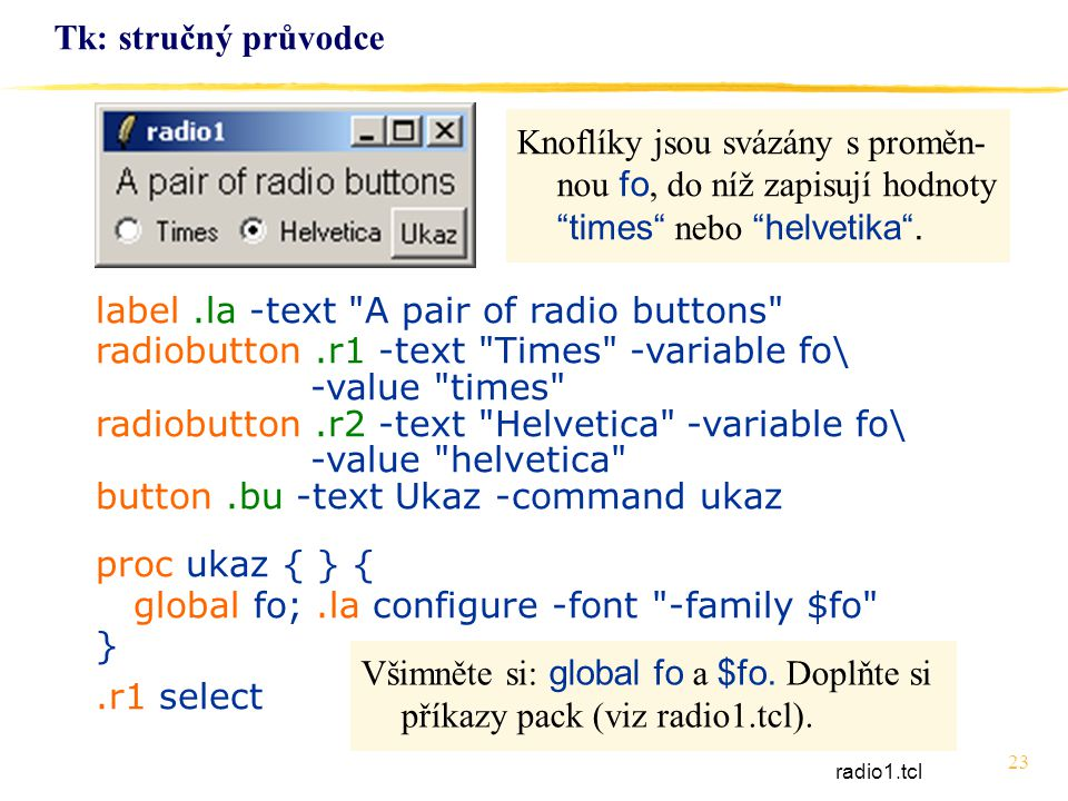 label .la -text A pair of radio buttons