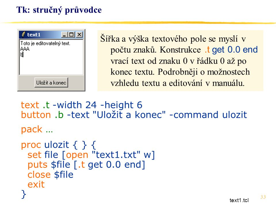button .b -text Uložit a konec -command ulozit pack …