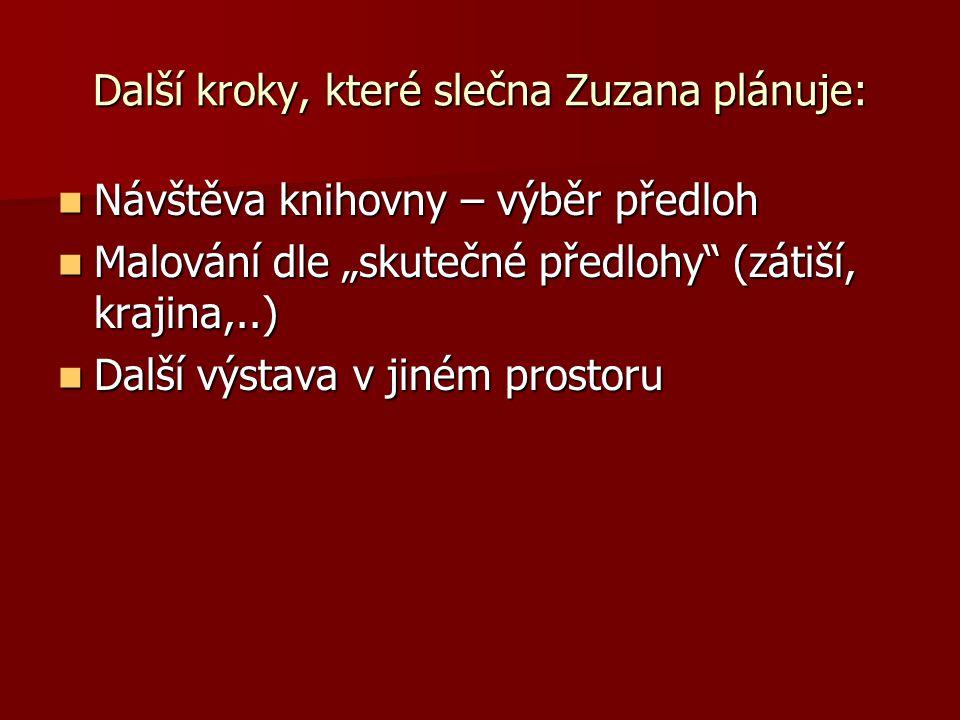 Další kroky, které slečna Zuzana plánuje: