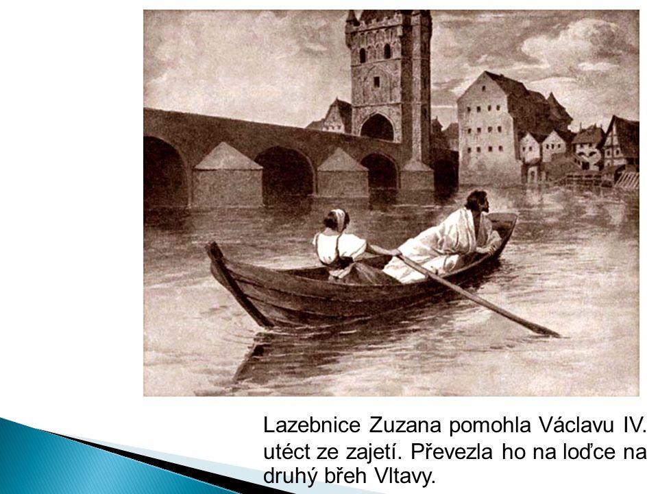 Lazebnice Zuzana pomohla Václavu IV. utéct ze zajetí