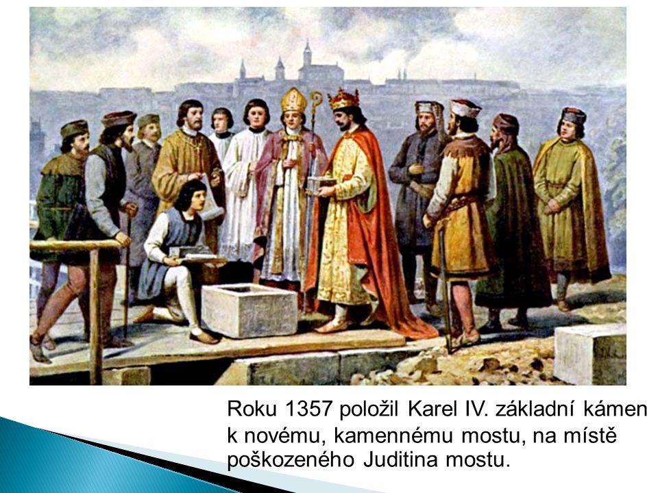 Roku 1357 položil Karel IV.
