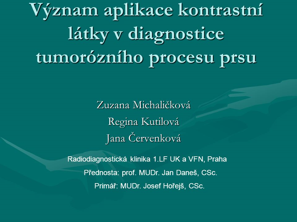 Zuzana Michaličková Regina Kutilová Jana Červenková