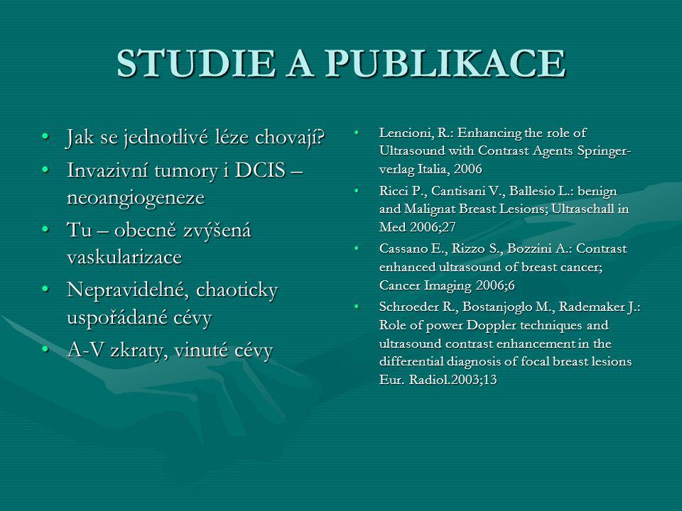 STUDIE A PUBLIKACE Jak se jednotlivé léze chovají