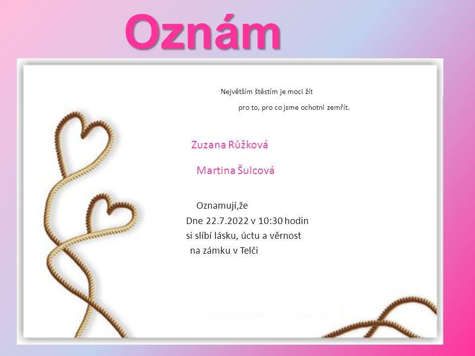 Oznámení: Zuzana Růžková Zuzana Růžková Martina Šulcová