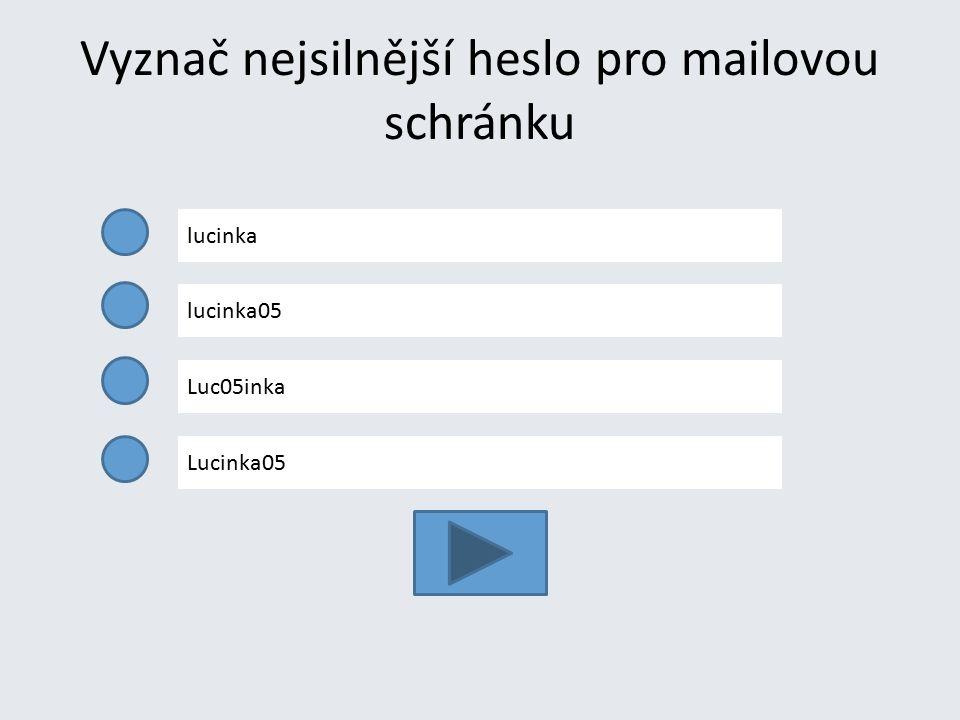 Vyznač nejsilnější heslo pro mailovou schránku