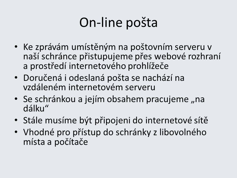 On-line pošta Ke zprávám umístěným na poštovním serveru v naší schránce přistupujeme přes webové rozhraní a prostředí internetového prohlížeče.