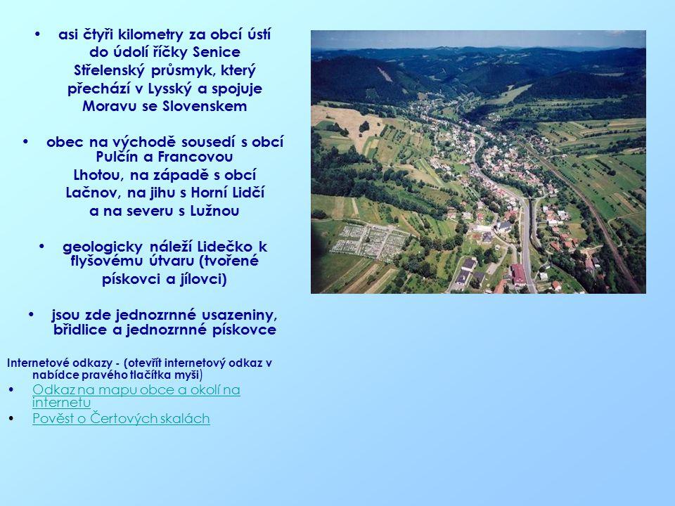 asi čtyři kilometry za obcí ústí do údolí říčky Senice