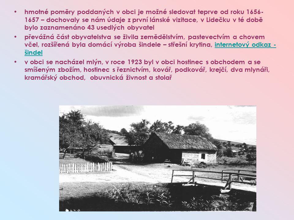 hmotné poměry poddaných v obci je možné sledovat teprve od roku 1656-1657 – dochovaly se nám údaje z první lánské vizitace, v Lidečku v té době bylo zaznamenáno 43 usedlých obyvatel