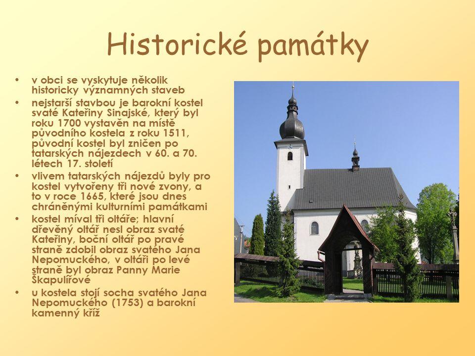 Historické památky v obci se vyskytuje několik historicky významných staveb.