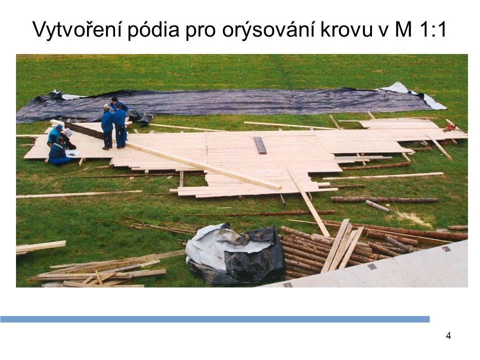 Vytvoření pódia pro orýsování krovu v M 1:1