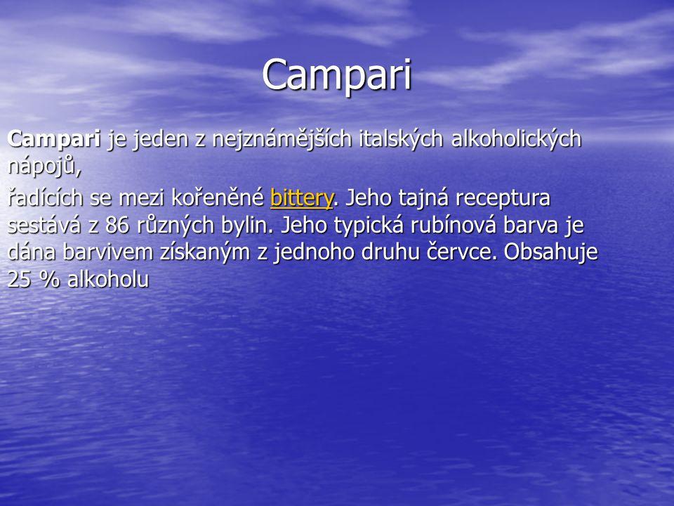Campari Campari je jeden z nejznámějších italských alkoholických nápojů,