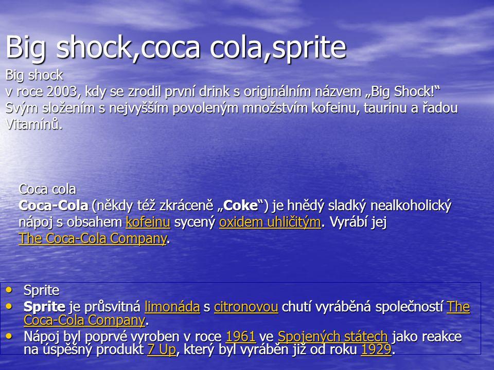 Big shock,coca cola,sprite