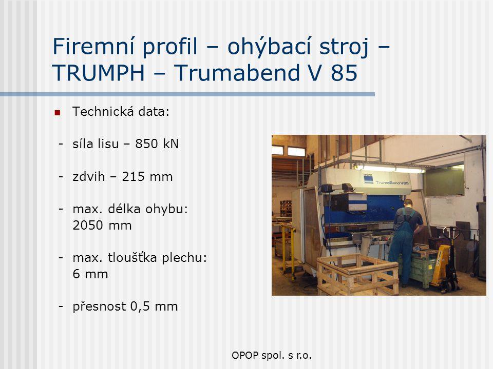 Firemní profil – ohýbací stroj – TRUMPH – Trumabend V 85