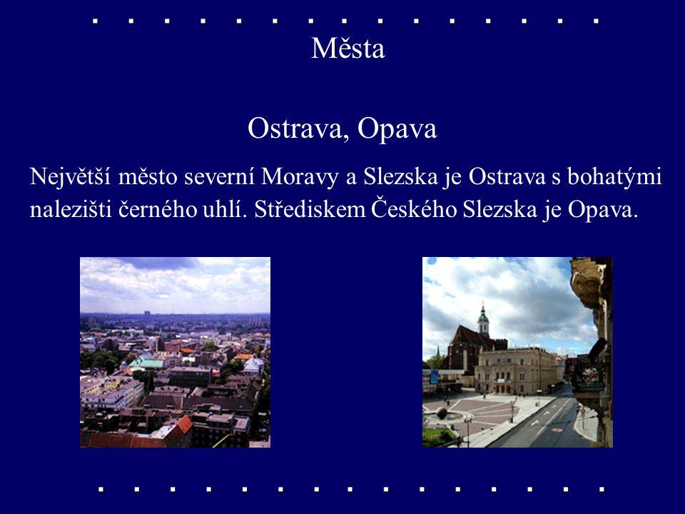 Města Ostrava, Opava. Největší město severní Moravy a Slezska je Ostrava s bohatými.