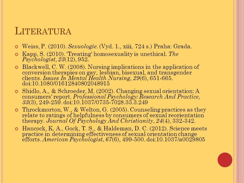 Literatura Weiss, P. (2010). Sexuologie. (Vyd. 1., xiii, 724 s.) Praha: Grada.