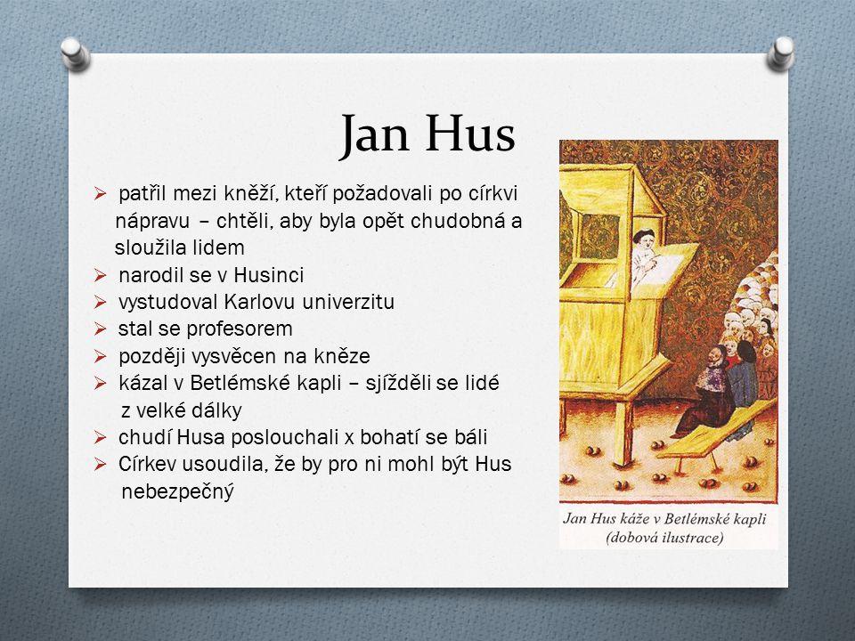Jan Hus patřil mezi kněží, kteří požadovali po církvi