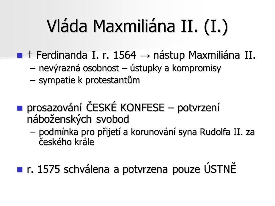 Vláda Maxmiliána II. (I.)