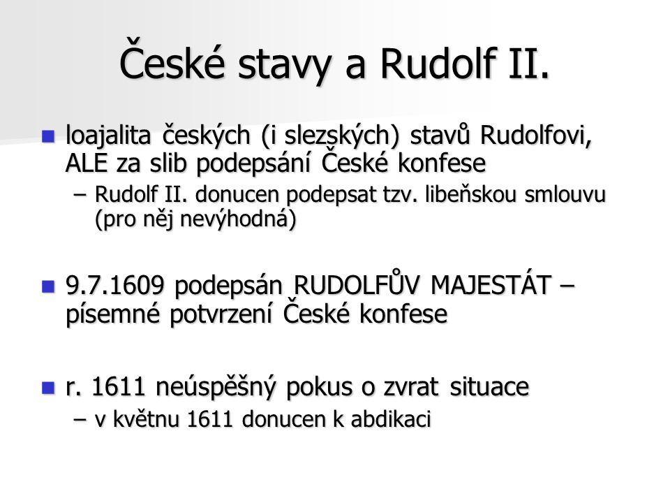 České stavy a Rudolf II. loajalita českých (i slezských) stavů Rudolfovi, ALE za slib podepsání České konfese.