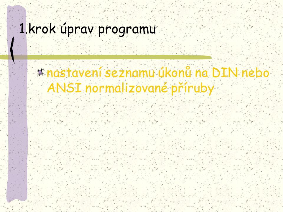 1.krok úprav programu nastavení seznamu úkonů na DIN nebo ANSI normalizované příruby
