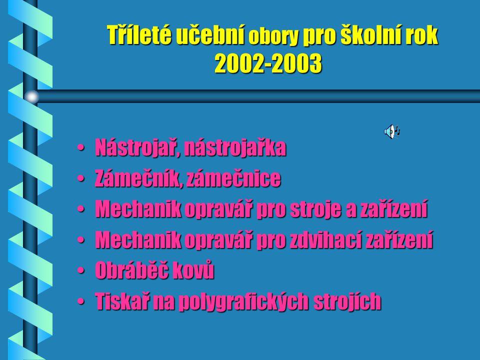 Tříleté učební obory pro školní rok 2002-2003