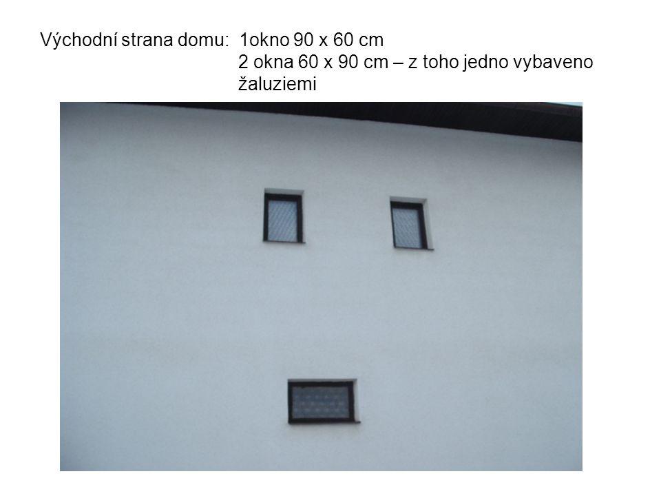 Východní strana domu: 1okno 90 x 60 cm