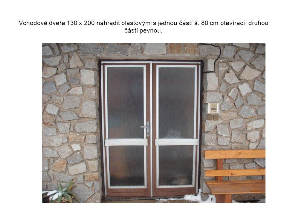 Vchodové dveře 130 x 200 nahradit plastovými s jednou částí š