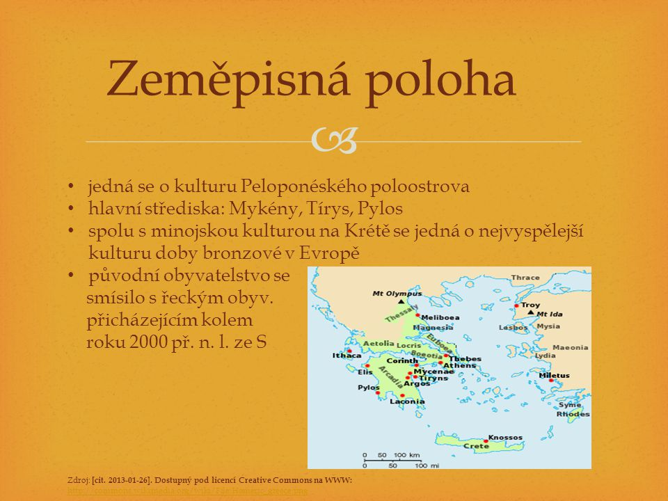 Zeměpisná poloha jedná se o kulturu Peloponéského poloostrova