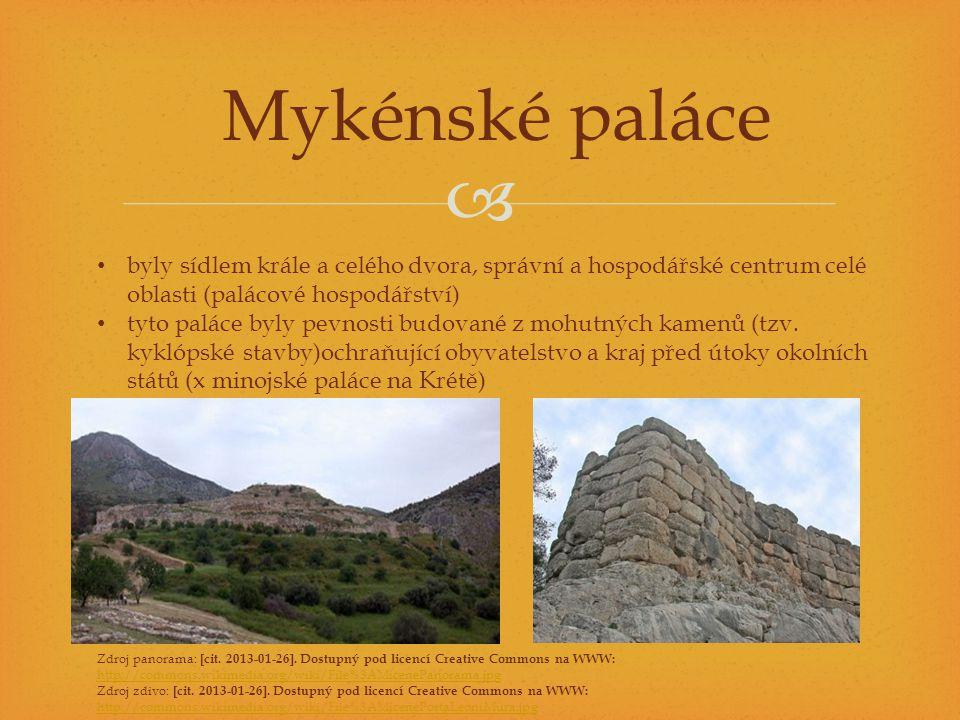 Mykénské paláce byly sídlem krále a celého dvora, správní a hospodářské centrum celé oblasti (palácové hospodářství)
