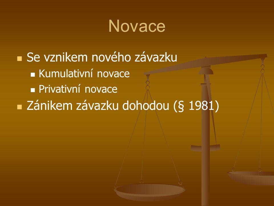 Novace Se vznikem nového závazku Zánikem závazku dohodou (§ 1981)