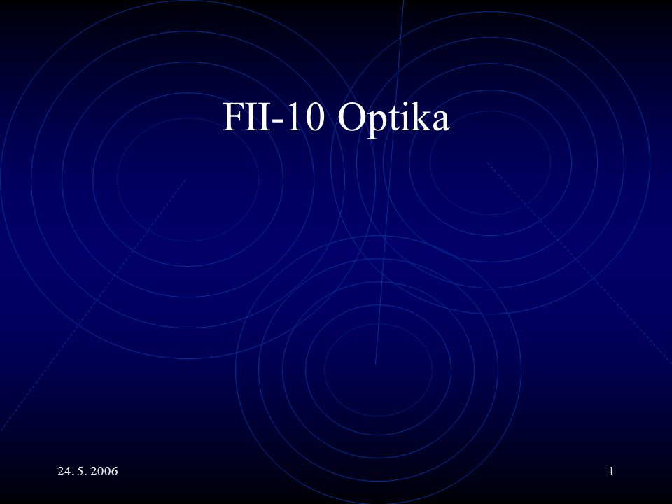 FII-10 Optika 24. 5. 2006