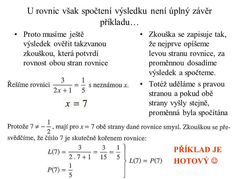 U rovnic však spočtení výsledku není úplný závěr příkladu…