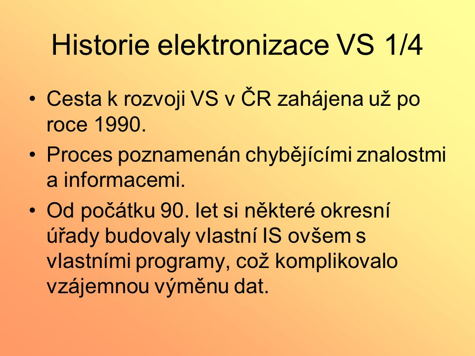 Historie elektronizace VS 1/4