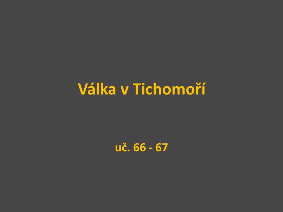 Válka v Tichomoří uč. 66 - 67