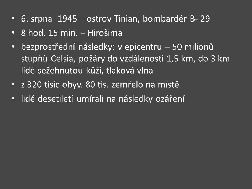 6. srpna 1945 – ostrov Tinian, bombardér B- 29