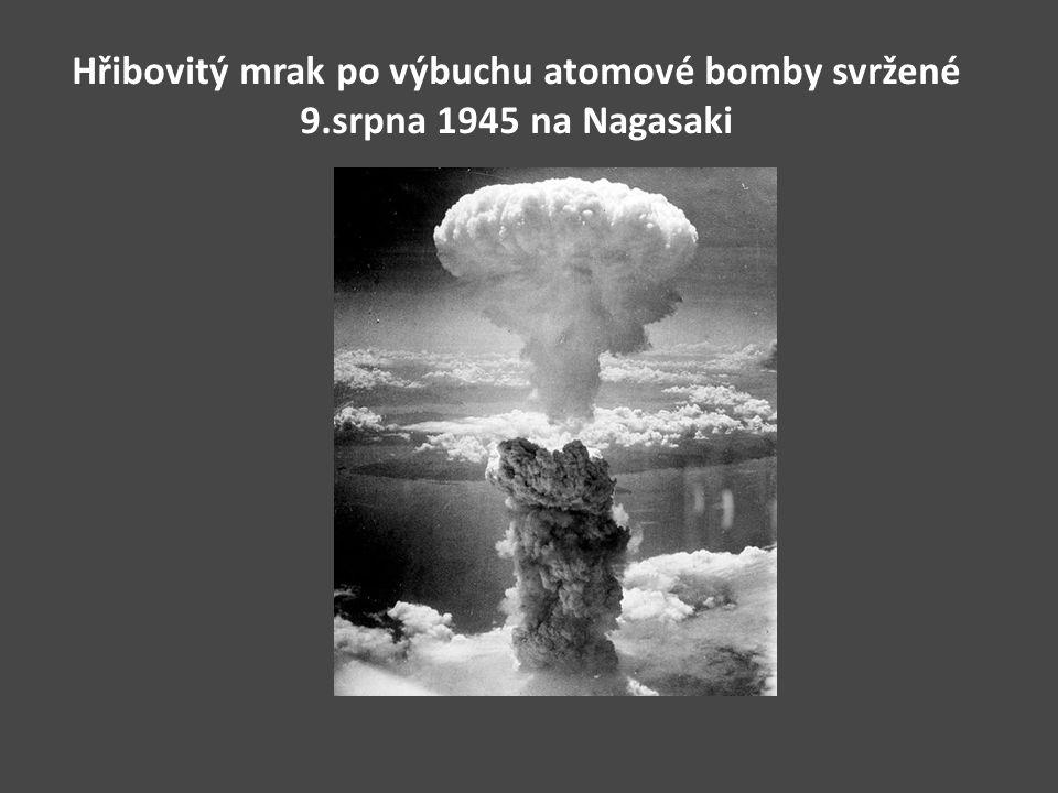 Hřibovitý mrak po výbuchu atomové bomby svržené 9