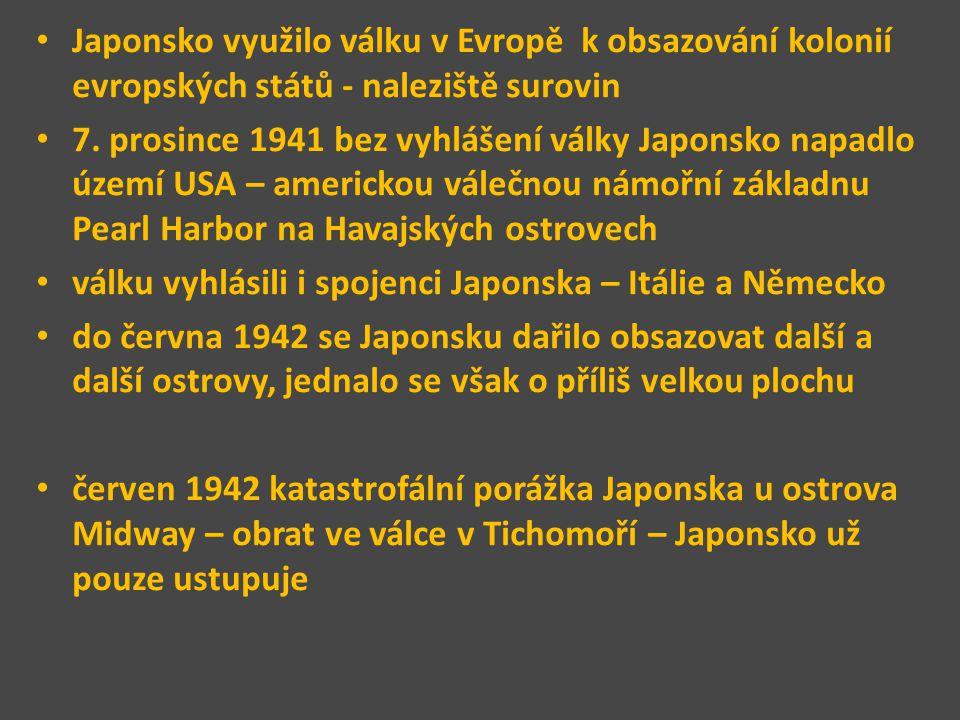 Japonsko využilo válku v Evropě k obsazování kolonií evropských států - naleziště surovin