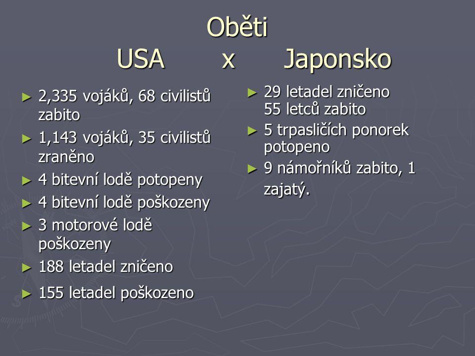 Oběti USA x Japonsko 29 letadel zničeno 55 letců zabito