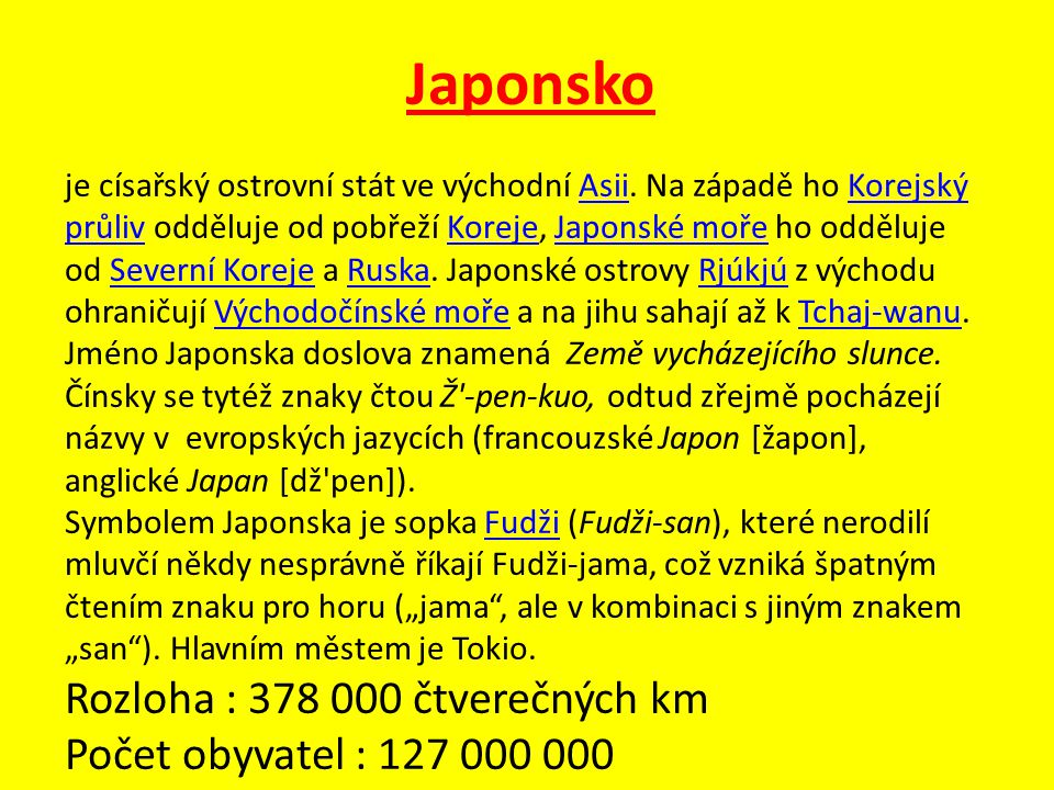 Japonsko Rozloha : 378 000 čtverečných km Počet obyvatel : 127 000 000
