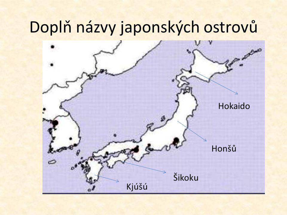 Doplň názvy japonských ostrovů
