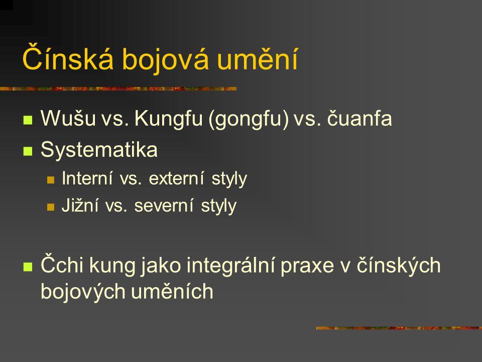 Čínská bojová umění Wušu vs. Kungfu (gongfu) vs. čuanfa Systematika