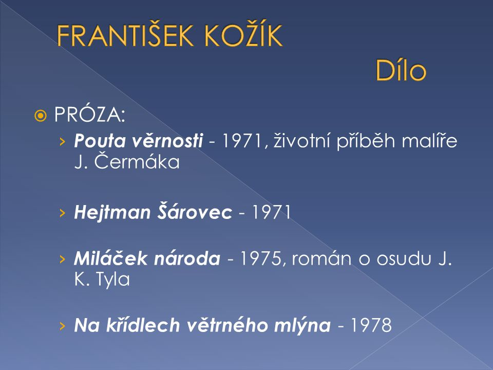 FRANTIŠEK KOŽÍK Dílo PRÓZA: